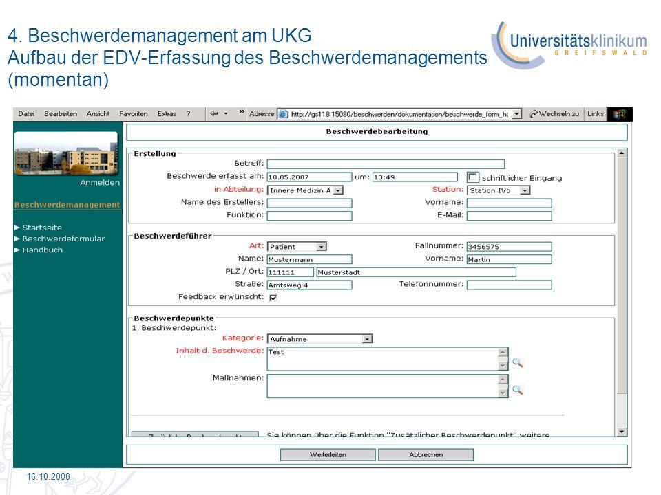 16.10.2008 4. Beschwerdemanagement am UKG Aufbau der EDV-Erfassung des Beschwerdemanagements (momentan)