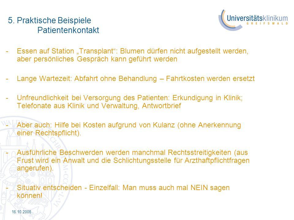 16.10.2008 5. Praktische Beispiele Patientenkontakt -Essen auf Station Transplant: Blumen dürfen nicht aufgestellt werden, aber persönliches Gespräch