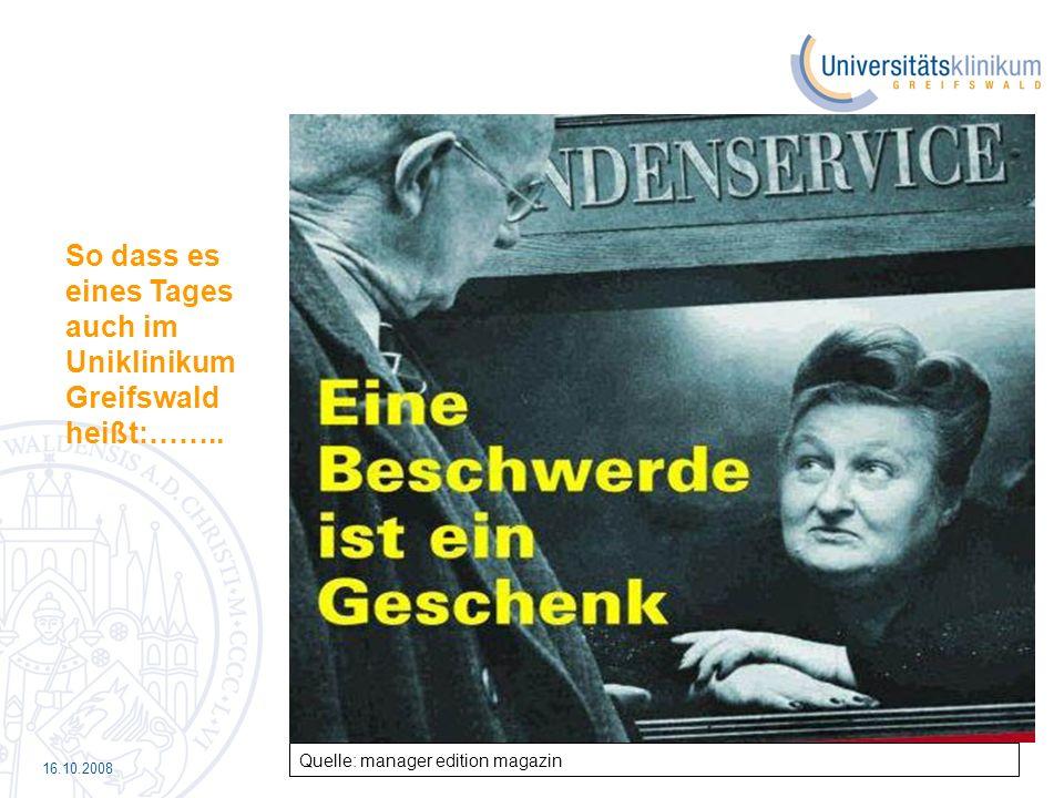 16.10.2008 So dass es eines Tages auch im Uniklinikum Greifswald heißt:…….. Quelle: manager edition magazin