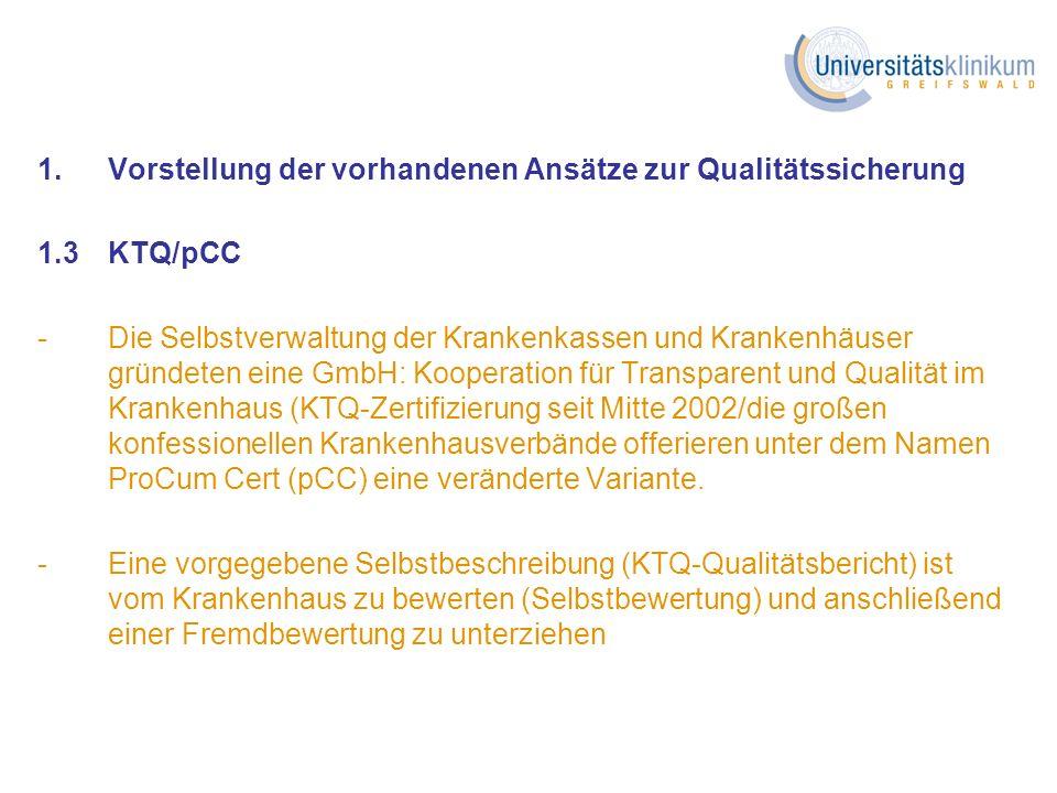 1. Vorstellung der vorhandenen Ansätze zur Qualitätssicherung 1.3KTQ/pCC -Die Selbstverwaltung der Krankenkassen und Krankenhäuser gründeten eine GmbH