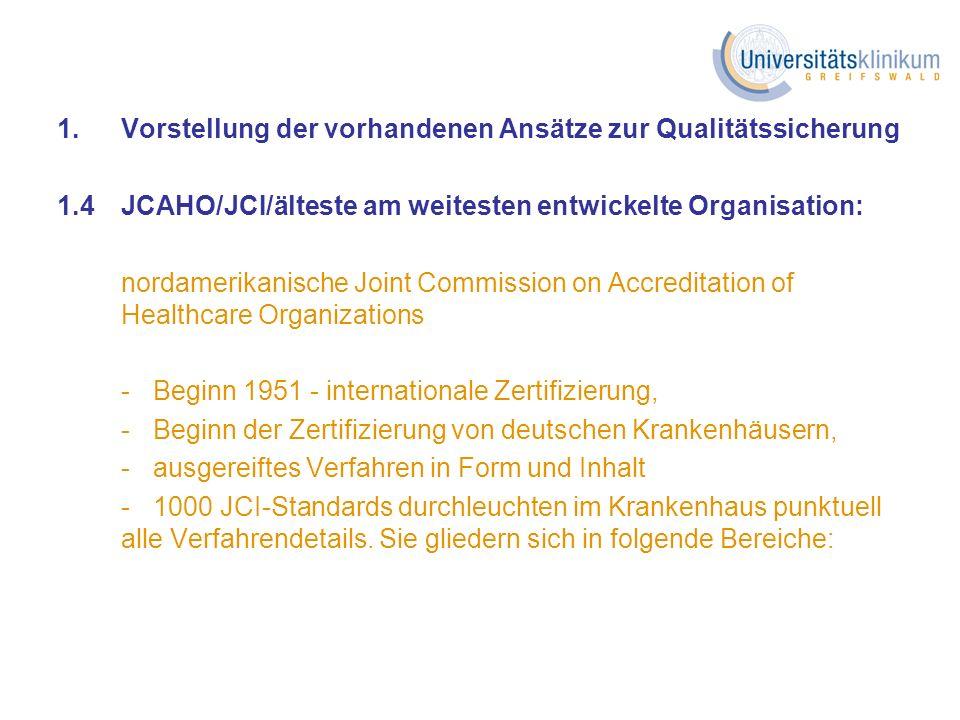 1. Vorstellung der vorhandenen Ansätze zur Qualitätssicherung 1.4 JCAHO/JCI/älteste am weitesten entwickelte Organisation: nordamerikanische Joint Com
