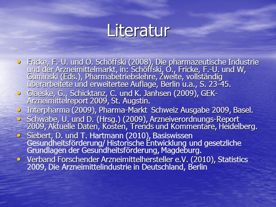 Literatur Fricke, F.-U. und O. Schöffski (2008), Die pharmazeutische Industrie und der Arzneimittelmarkt, in: Schöffski, O., Fricke, F.-U. und W, Gumi