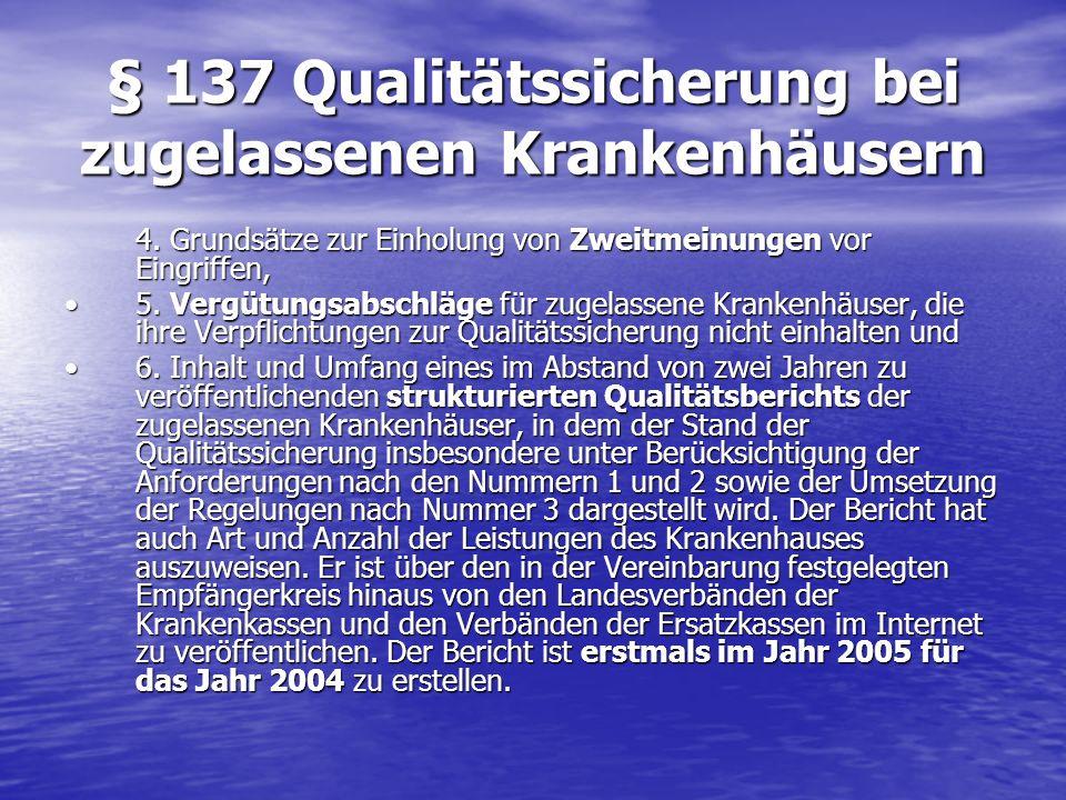 § 137 Qualitätssicherung bei zugelassenen Krankenhäusern 4. Grundsätze zur Einholung von Zweitmeinungen vor Eingriffen, 5. Vergütungsabschläge für zug