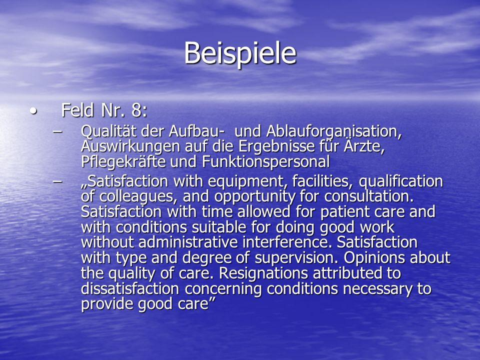 Beispiele Feld Nr. 8:Feld Nr. 8: –Qualität der Aufbau- und Ablauforganisation, Auswirkungen auf die Ergebnisse für Ärzte, Pflegekräfte und Funktionspe