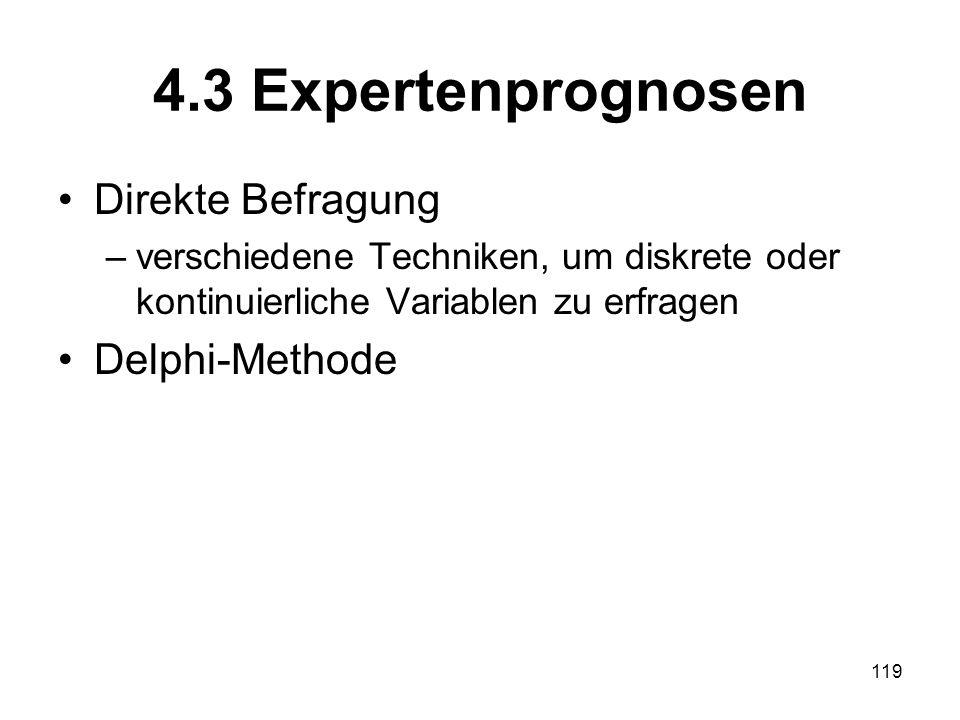 4.3 Expertenprognosen Direkte Befragung –verschiedene Techniken, um diskrete oder kontinuierliche Variablen zu erfragen Delphi-Methode 119