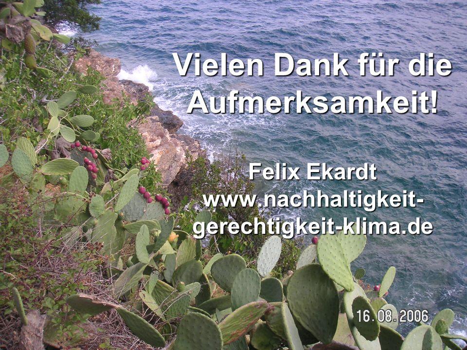 Vielen Dank für die Aufmerksamkeit! Felix Ekardt www.nachhaltigkeit- gerechtigkeit-klima.de