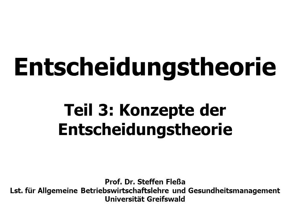 Gliederung 3 Konzepte der Entscheidungstheorie 3.1 Entscheidungsproblematik 3.2 Eindimensionale Zielsysteme 3.3 Mehrdimensionale Zielsysteme 3.4 Nutzentheorie