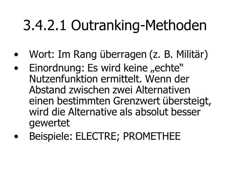 3.4.2.1 Outranking-Methoden Wort: Im Rang überragen (z.