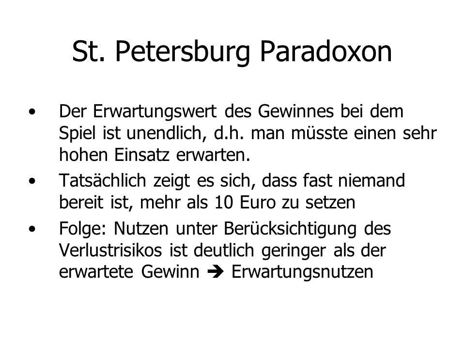 St.Petersburg Paradoxon Der Erwartungswert des Gewinnes bei dem Spiel ist unendlich, d.h.