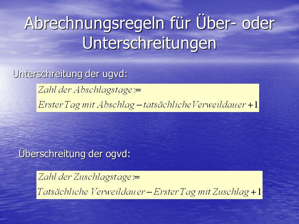 Abrechnungsregeln für Über- oder Unterschreitungen Unterschreitung der ugvd: Überschreitung der ogvd: