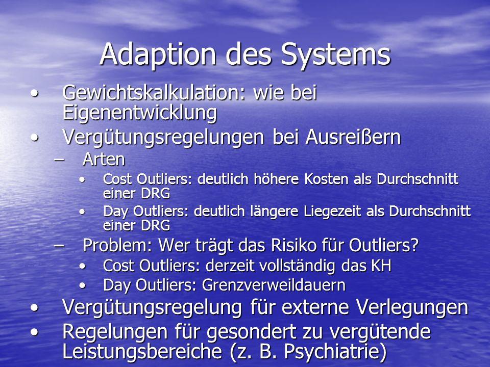Adaption des Systems Gewichtskalkulation: wie bei EigenentwicklungGewichtskalkulation: wie bei Eigenentwicklung Vergütungsregelungen bei AusreißernVer
