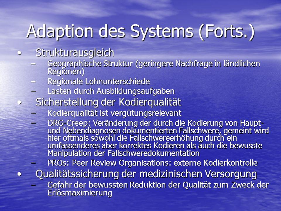 Adaption des Systems (Forts.) StrukturausgleichStrukturausgleich –Geographische Struktur (geringere Nachfrage in ländlichen Regionen) –Regionale Lohnu