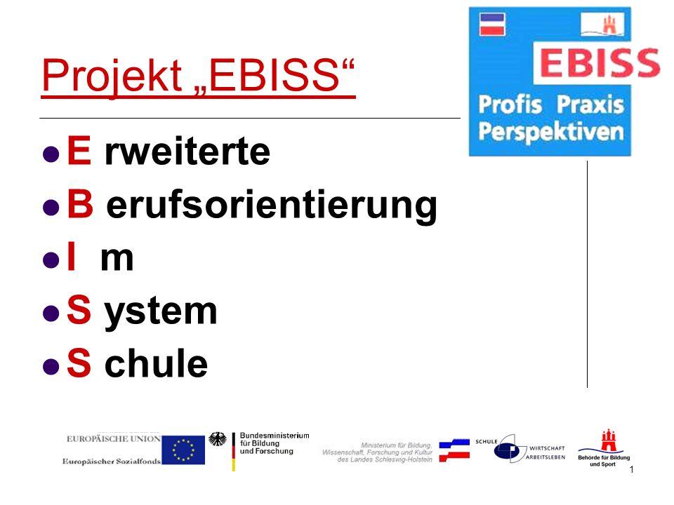 1 Projekt EBISS E rweiterte B erufsorientierung I m S ystem S chule