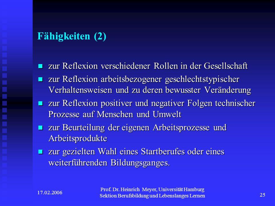 17.02.2006 Prof. Dr. Heinrich Meyer, Universität Hamburg Sektion Berufsbildung und Lebenslanges Lernen 25 Fähigkeiten (2) zur Reflexion verschiedener