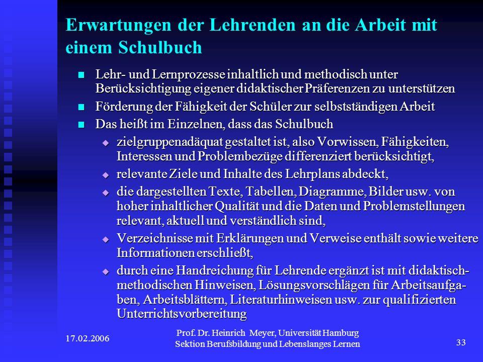 17.02.2006 Prof. Dr. Heinrich Meyer, Universität Hamburg Sektion Berufsbildung und Lebenslanges Lernen 33 Erwartungen der Lehrenden an die Arbeit mit