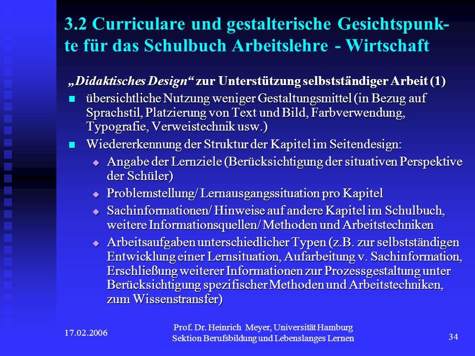 17.02.2006 Prof. Dr. Heinrich Meyer, Universität Hamburg Sektion Berufsbildung und Lebenslanges Lernen 34 3.2 Curriculare und gestalterische Gesichtsp