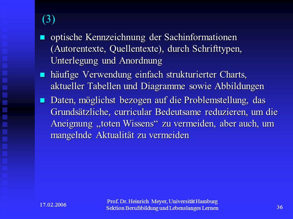 17.02.2006 Prof. Dr. Heinrich Meyer, Universität Hamburg Sektion Berufsbildung und Lebenslanges Lernen 36 (3) optische Kennzeichnung der Sachinformati