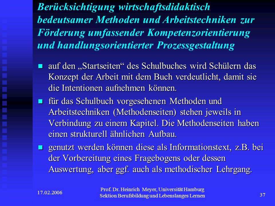 17.02.2006 Prof. Dr. Heinrich Meyer, Universität Hamburg Sektion Berufsbildung und Lebenslanges Lernen 37 Berücksichtigung wirtschaftsdidaktisch bedeu