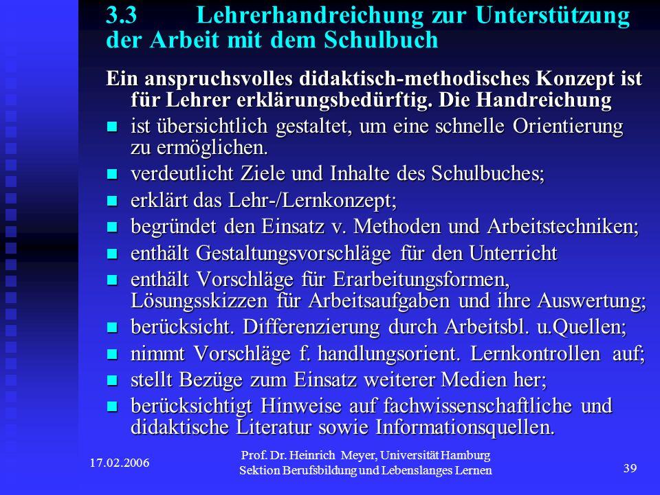 17.02.2006 Prof. Dr. Heinrich Meyer, Universität Hamburg Sektion Berufsbildung und Lebenslanges Lernen 39 3.3 Lehrerhandreichung zur Unterstützung der