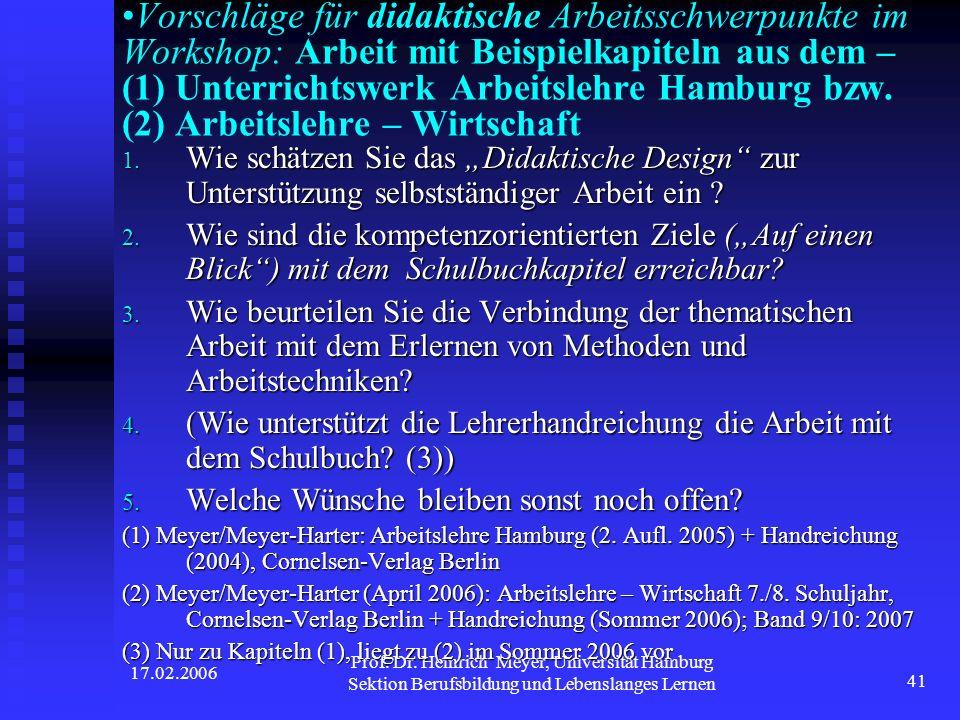 17.02.2006 Prof. Dr. Heinrich Meyer, Universität Hamburg Sektion Berufsbildung und Lebenslanges Lernen 41 Vorschläge für didaktische Arbeitsschwerpunk