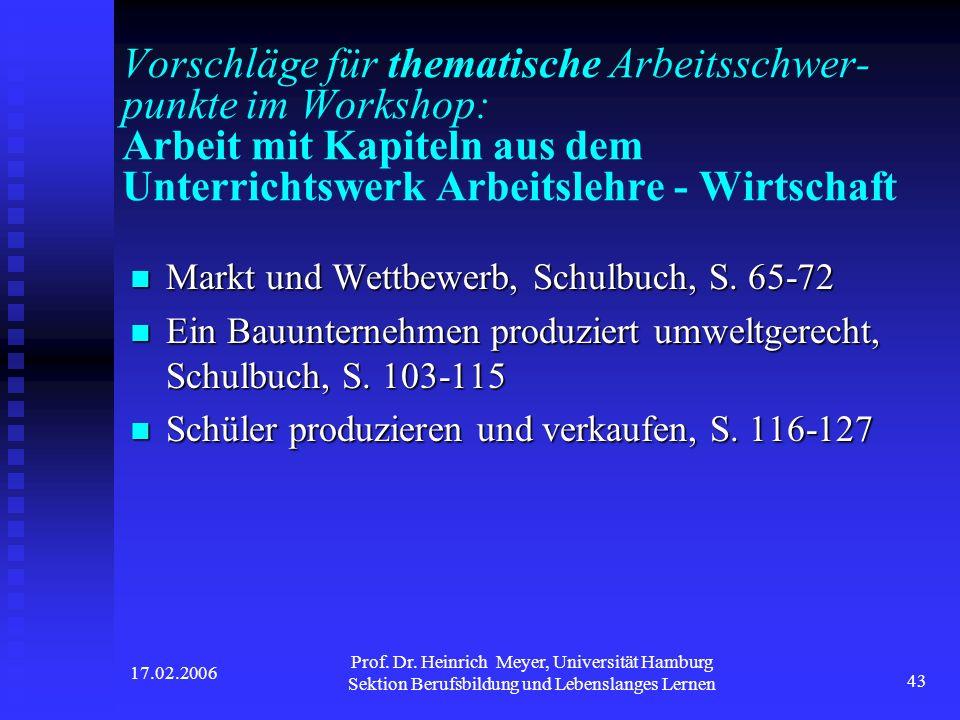 17.02.2006 Prof. Dr. Heinrich Meyer, Universität Hamburg Sektion Berufsbildung und Lebenslanges Lernen 43 Vorschläge für thematische Arbeitsschwer- pu