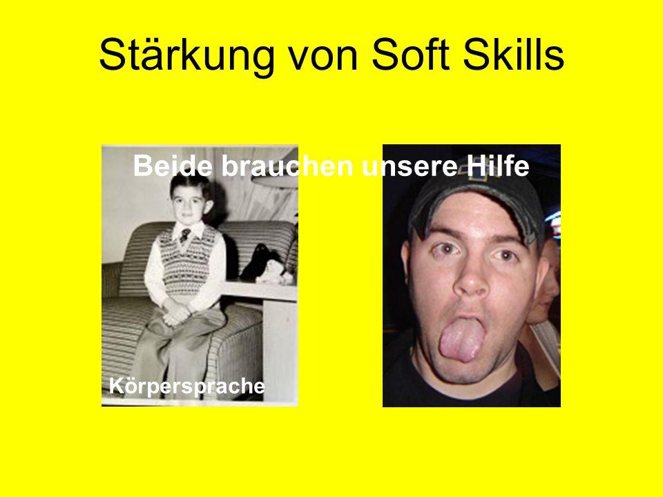 Stärkung von Soft Skills Beide brauchen unsere Hilfe Körpersprache