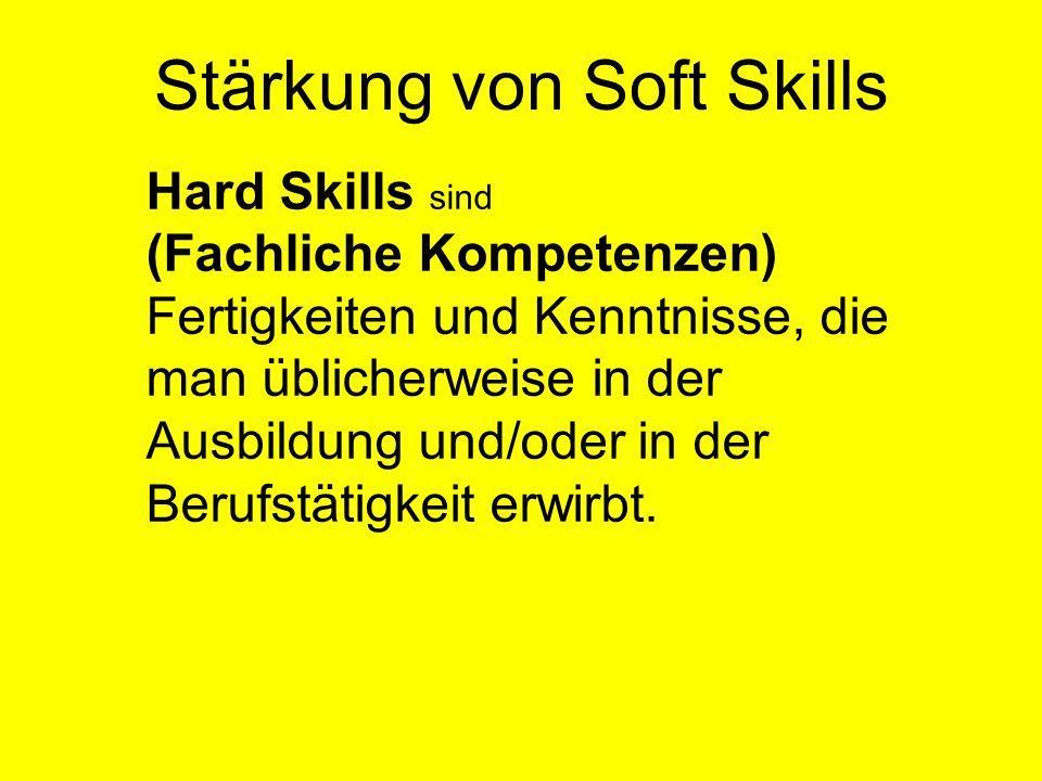 Hard Skills sind (Fachliche Kompetenzen) Fertigkeiten und Kenntnisse, die man üblicherweise in der Ausbildung und/oder in der Berufstätigkeit erwirbt.