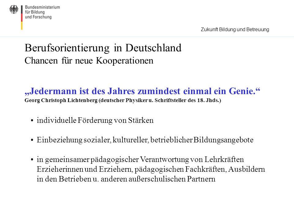 Berufsorientierung in Deutschland Chancen für neue Kooperationen Jedermann ist des Jahres zumindest einmal ein Genie.