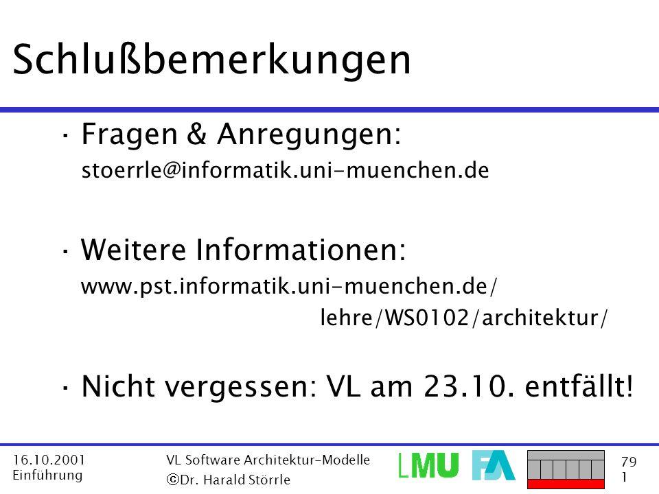79 1 16.10.2001 Einführung VL Software Architektur-Modelle Dr. Harald Störrle Schlußbemerkungen ·Fragen & Anregungen: stoerrle@informatik.uni-muenchen