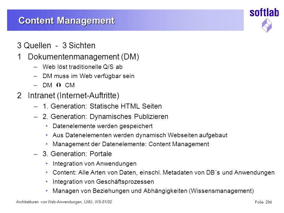 Architekturen von Web-Anwendungen, LMU, WS-01/02 Folie 295 Content Management Hersteller von Web-Infrastruktur-Software –Web Server –Application Server –Frameworks (siehe Refenzarchitektur)