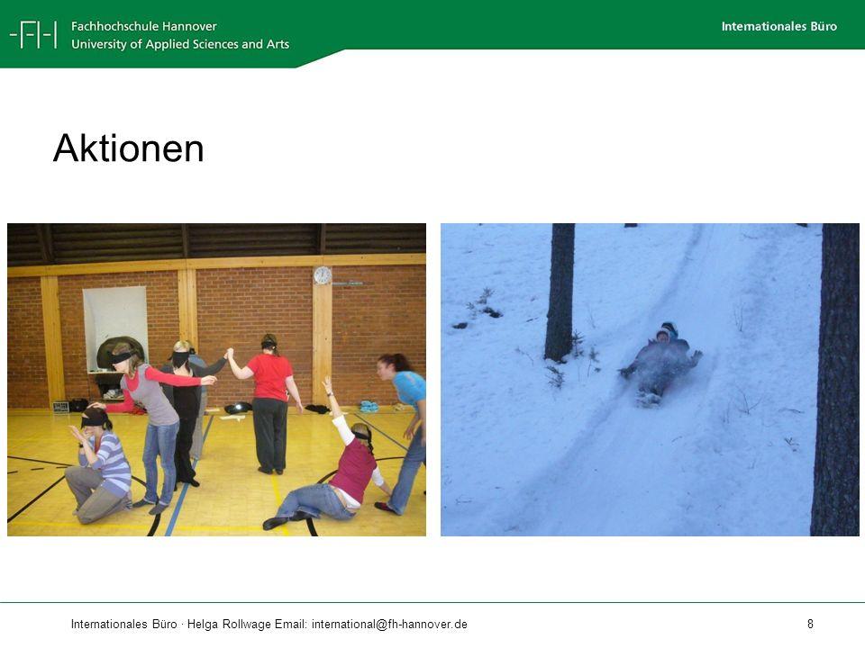 Internationales Büro · Helga Rollwage Email: international@fh-hannover.de 9 Aktionen