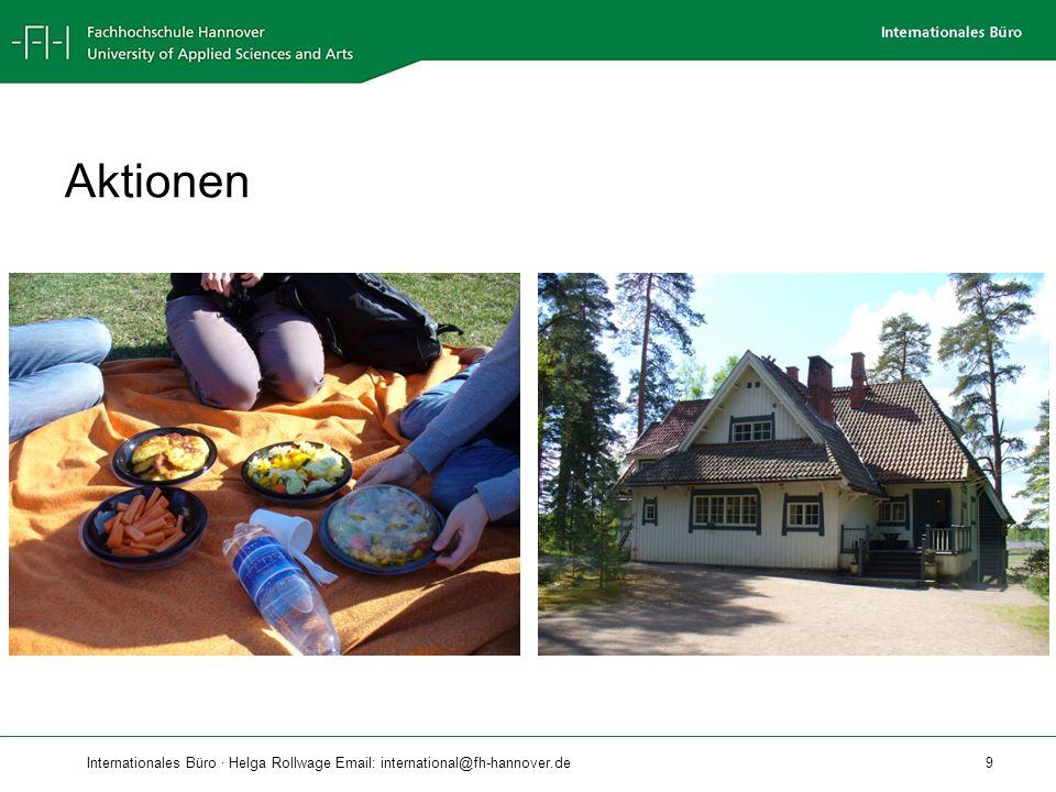 Internationales Büro · Helga Rollwage Email: international@fh-hannover.de 10 Ein Auslandsemester lohnt sich immer!