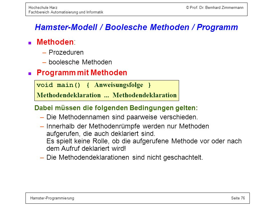 Hamster-ProgrammierungSeite 76 Hochschule Harz © Prof. Dr. Bernhard Zimmermann Fachbereich Automatisierung und Informatik Hamster-Modell / Boolesche M