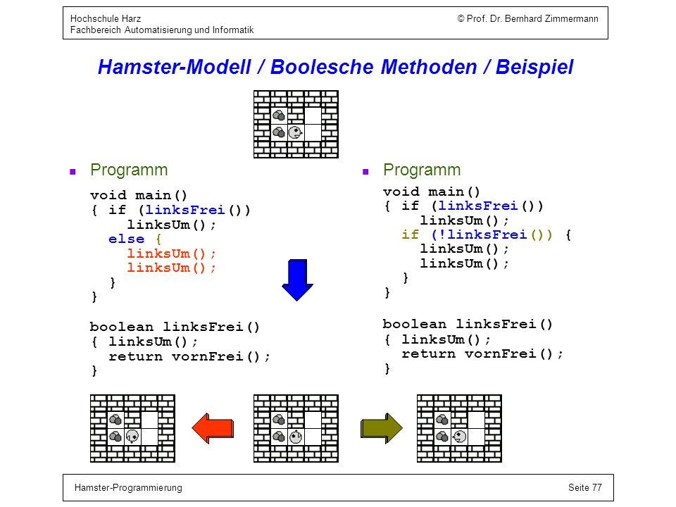 Hamster-ProgrammierungSeite 77 Hochschule Harz © Prof. Dr. Bernhard Zimmermann Fachbereich Automatisierung und Informatik Hamster-Modell / Boolesche M