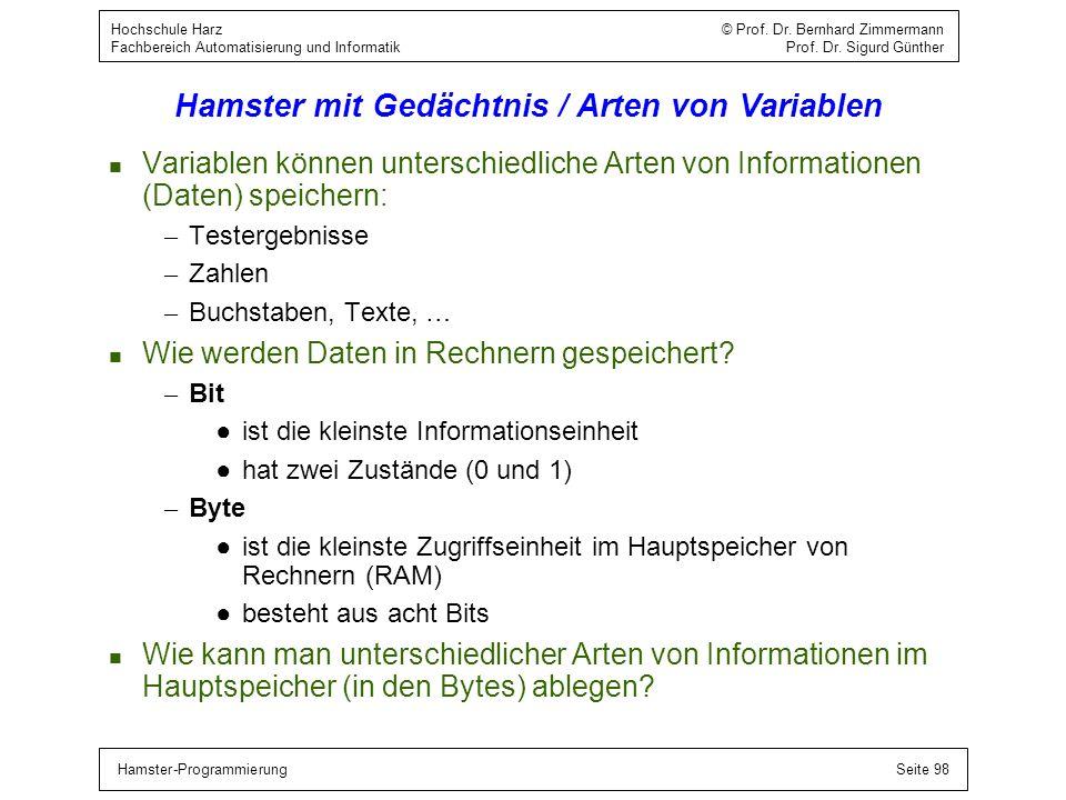 Hamster-ProgrammierungSeite 98 Hochschule Harz © Prof. Dr. Bernhard Zimmermann Fachbereich Automatisierung und Informatik Prof. Dr. Sigurd Günther Ham
