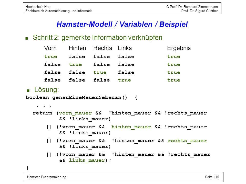 Hamster-ProgrammierungSeite 110 Hochschule Harz © Prof. Dr. Bernhard Zimmermann Fachbereich Automatisierung und Informatik Prof. Dr. Sigurd Günther Ha