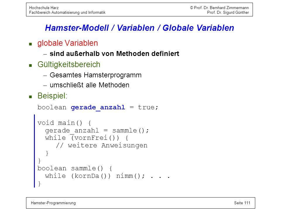 Hamster-ProgrammierungSeite 111 Hochschule Harz © Prof. Dr. Bernhard Zimmermann Fachbereich Automatisierung und Informatik Prof. Dr. Sigurd Günther Ha