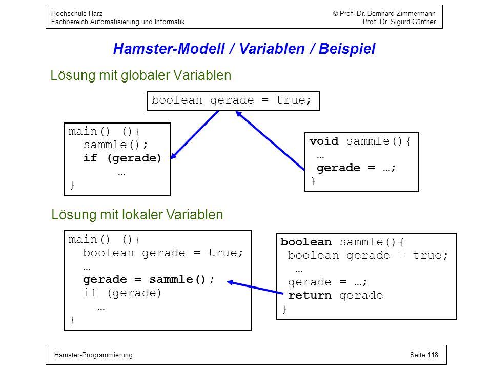 Hamster-ProgrammierungSeite 118 Hochschule Harz © Prof. Dr. Bernhard Zimmermann Fachbereich Automatisierung und Informatik Prof. Dr. Sigurd Günther Ha