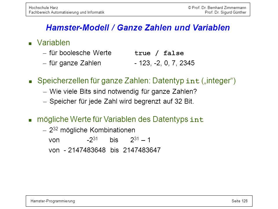 Hamster-ProgrammierungSeite 128 Hochschule Harz © Prof. Dr. Bernhard Zimmermann Fachbereich Automatisierung und Informatik Prof. Dr. Sigurd Günther Ha