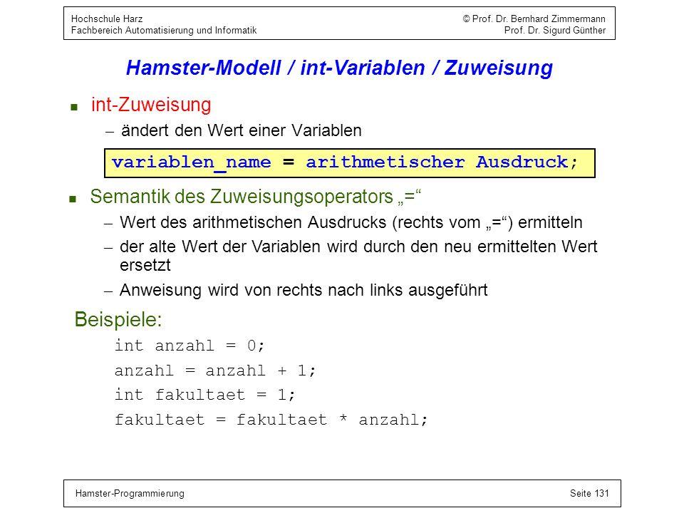 Hamster-ProgrammierungSeite 131 Hochschule Harz © Prof. Dr. Bernhard Zimmermann Fachbereich Automatisierung und Informatik Prof. Dr. Sigurd Günther Ha