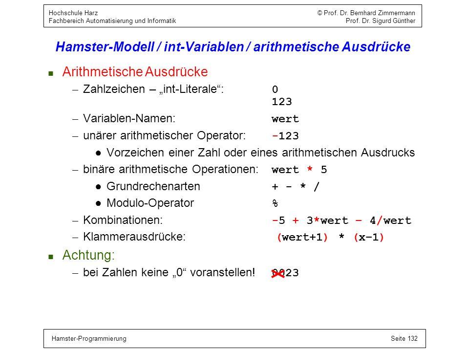 Hamster-ProgrammierungSeite 132 Hochschule Harz © Prof. Dr. Bernhard Zimmermann Fachbereich Automatisierung und Informatik Prof. Dr. Sigurd Günther Ha