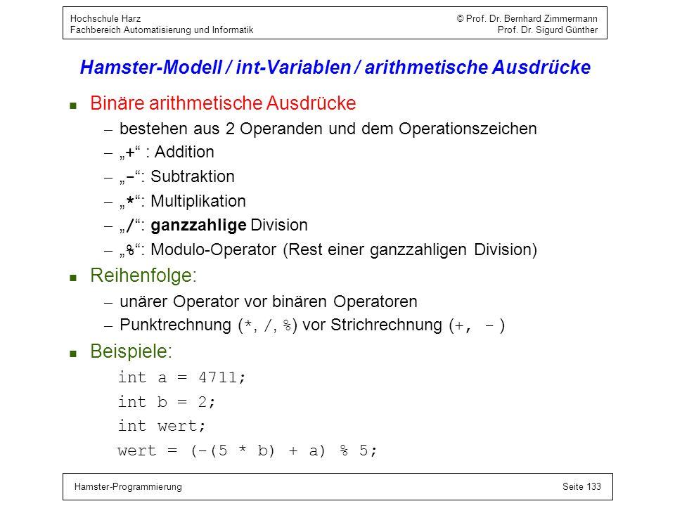 Hamster-ProgrammierungSeite 133 Hochschule Harz © Prof. Dr. Bernhard Zimmermann Fachbereich Automatisierung und Informatik Prof. Dr. Sigurd Günther Ha
