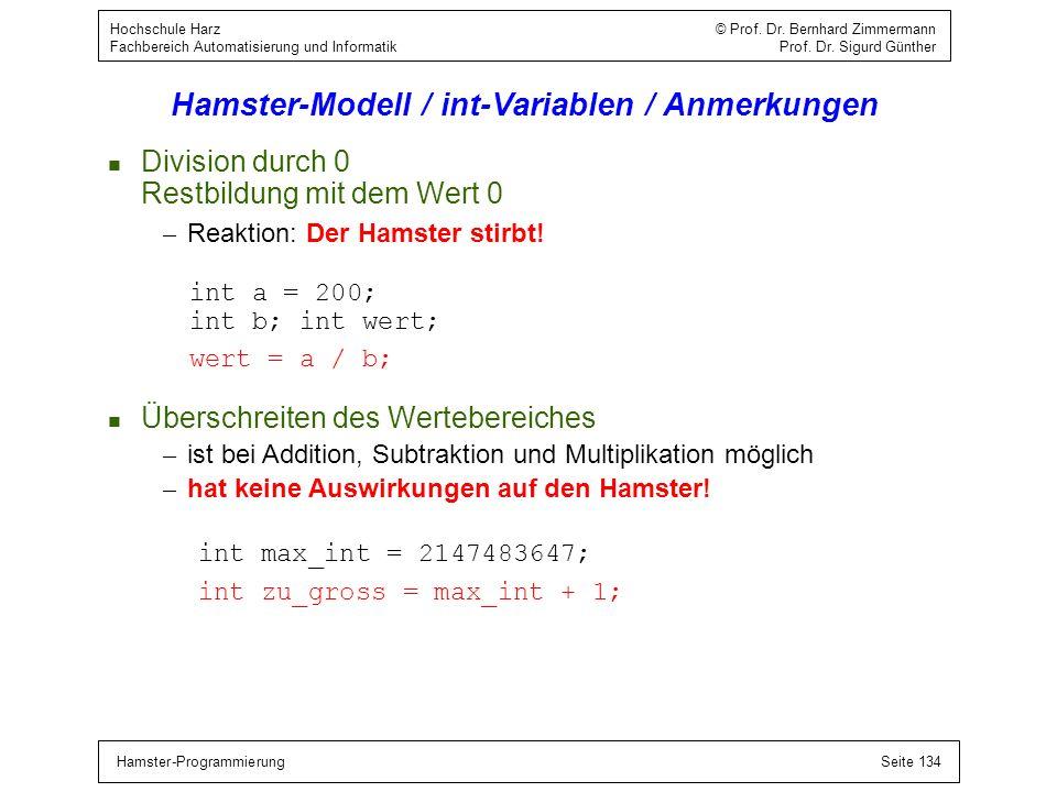 Hamster-ProgrammierungSeite 134 Hochschule Harz © Prof. Dr. Bernhard Zimmermann Fachbereich Automatisierung und Informatik Prof. Dr. Sigurd Günther Ha