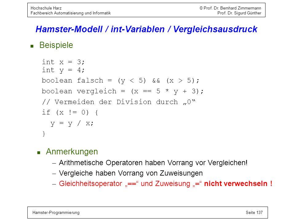 Hamster-ProgrammierungSeite 137 Hochschule Harz © Prof. Dr. Bernhard Zimmermann Fachbereich Automatisierung und Informatik Prof. Dr. Sigurd Günther Ha