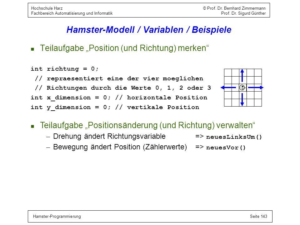 Hamster-ProgrammierungSeite 143 Hochschule Harz © Prof. Dr. Bernhard Zimmermann Fachbereich Automatisierung und Informatik Prof. Dr. Sigurd Günther Ha