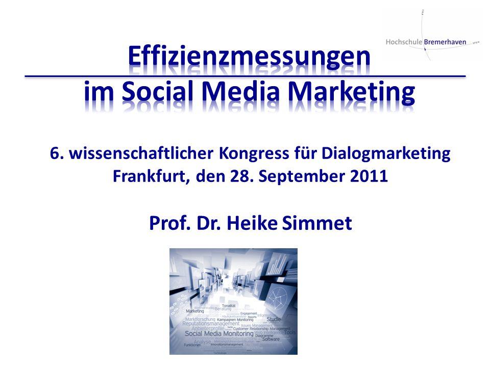 - 6. wissenschaftlicher Kongress für Dialogmarketing Frankfurt, den 28. September 2011 Prof. Dr. Heike Simmet