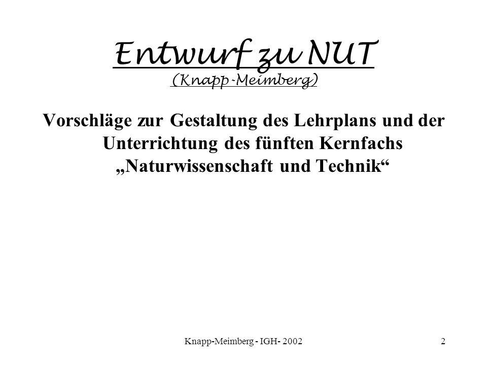 Knapp-Meimberg - IGH- 20022 Entwurf zu NUT (Knapp-Meimberg) Vorschläge zur Gestaltung des Lehrplans und der Unterrichtung des fünften Kernfachs Naturw