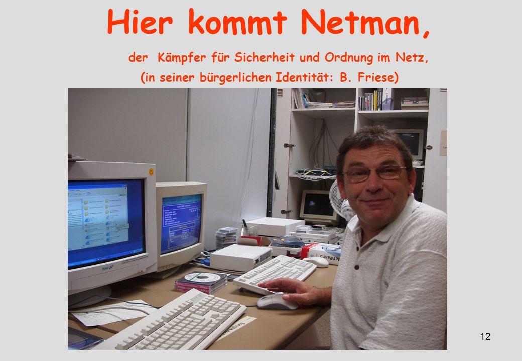 IGH – 05/0612 Hier kommt Netman, der Kämpfer für Sicherheit und Ordnung im Netz, (in seiner bürgerlichen Identität: B.
