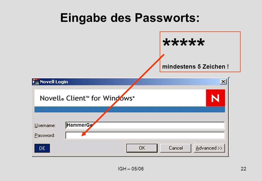 IGH – 05/0622 Eingabe des Passworts: ***** mindestens 5 Zeichen ! HammerGe