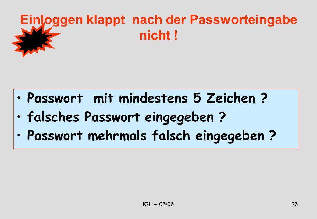 IGH – 05/0623 Einloggen klappt nach der Passworteingabe nicht .